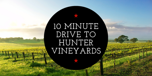 10 Min Drive to the Hunter Vineyards